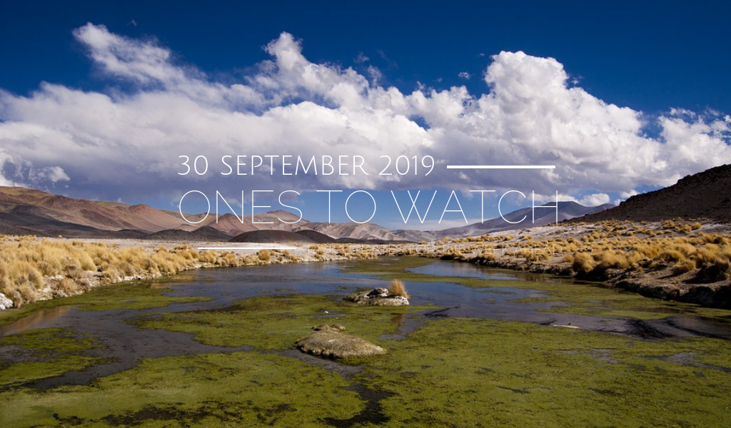 Ones to Watch, 30 September 2019